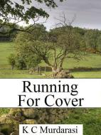Running for Cover by K C Murdarasi