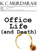 Office Life (and Death) - a collection of funny short stories