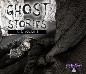 Ghost Stories UK Volume 1