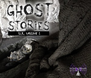 Ghost Stories UK Volume 1