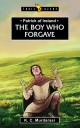 Patrick of Ireland: The Boy Who Forgave - a biography for young people